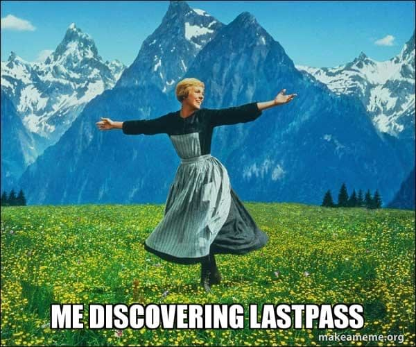 Actress Julie Andrews with arms outstretched in the film The Sound of Music with the caption Me discovering password management